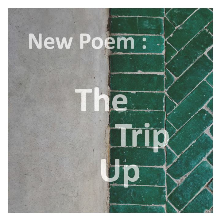 image shows a concrete wall, half-tiled with green tiles. Text reads: new poem, The Trip Up.